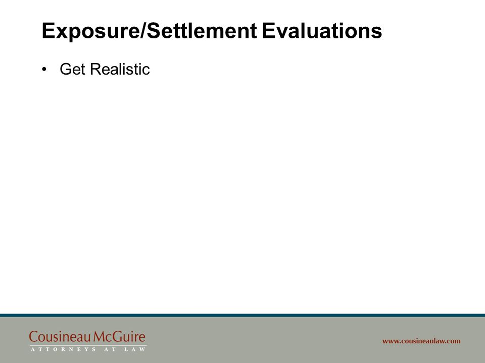Exposure/Settlement Evaluations