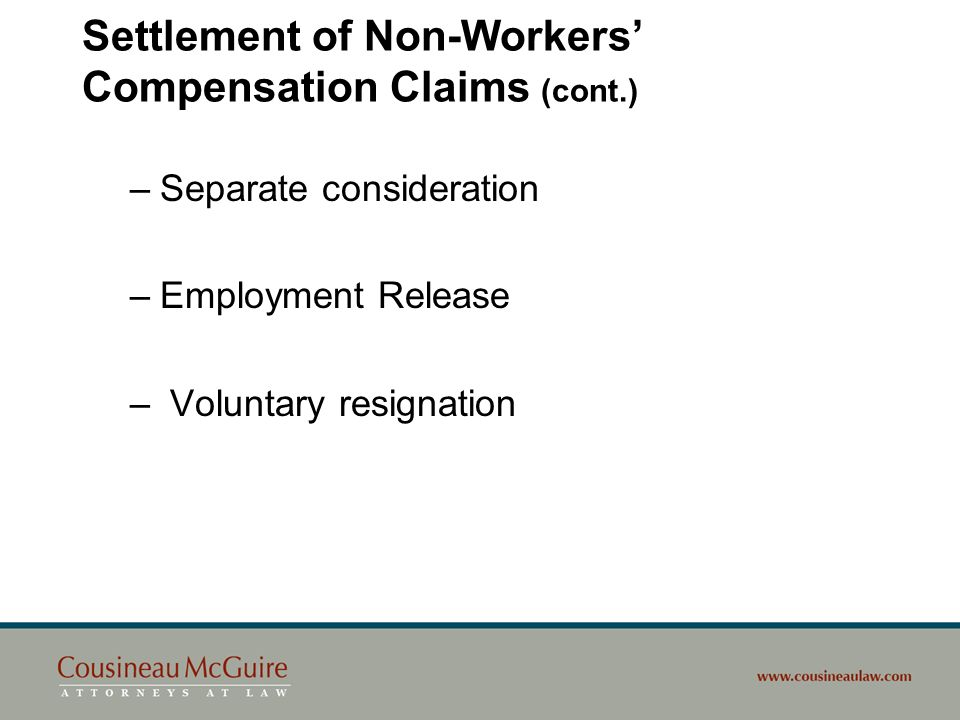 Settlement of Non-Workers' Compensation Claims (cont.)