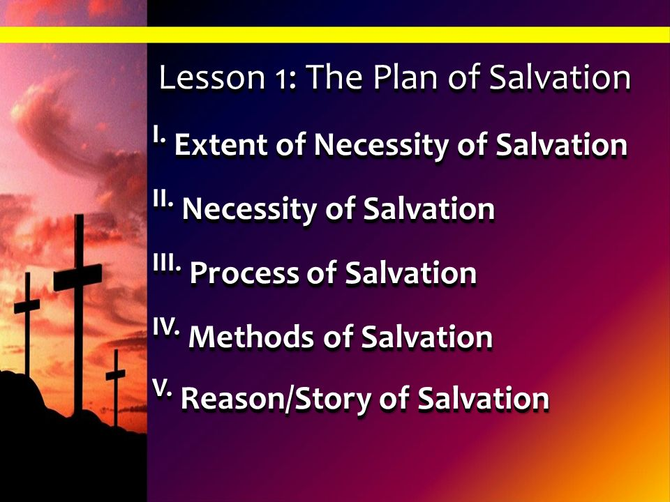 I. Extent of Necessity of Salvation