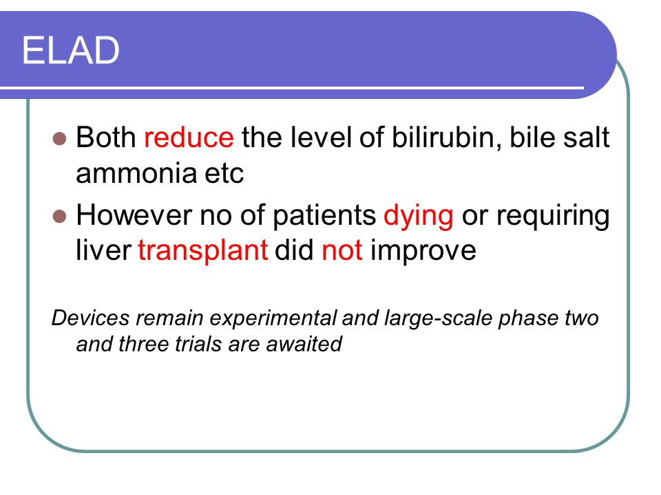 ELAD Both reduce the level of bilirubin, bile salt ammonia etc