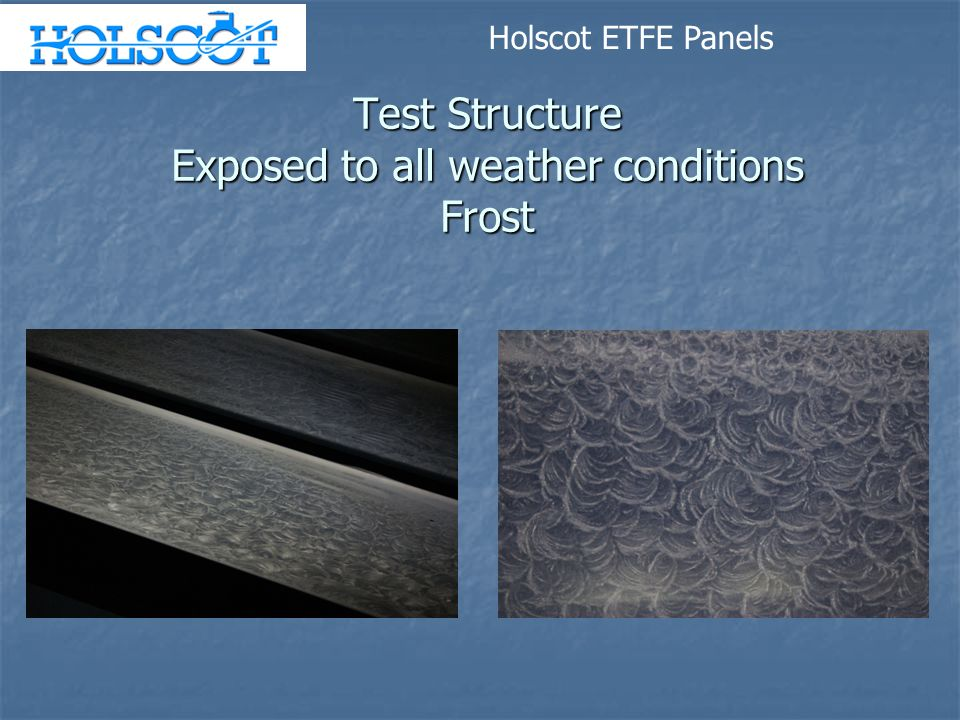 Test Structure Exposed to all weather conditions Frost