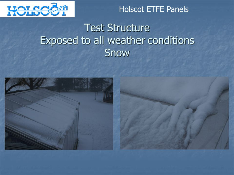 Test Structure Exposed to all weather conditions Snow