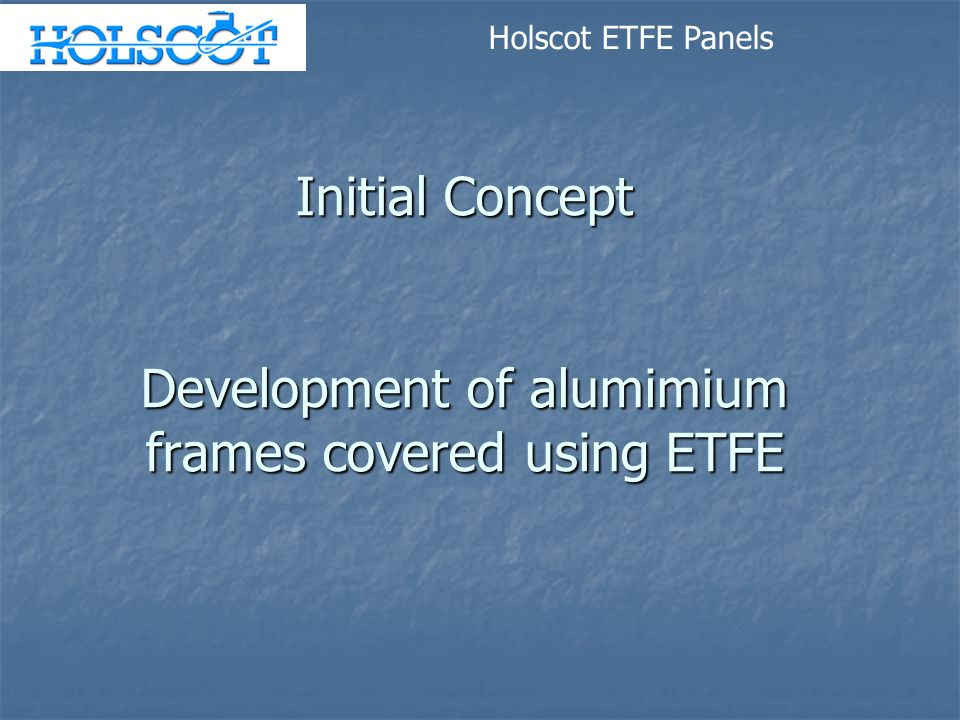 Initial Concept Development of alumimium frames covered using ETFE