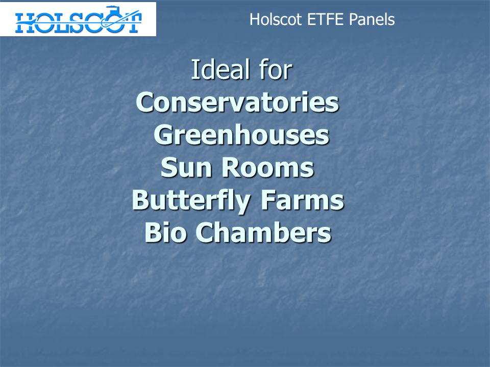 Holscot ETFE Panels Ideal for Conservatories Greenhouses Sun Rooms Butterfly Farms Bio Chambers