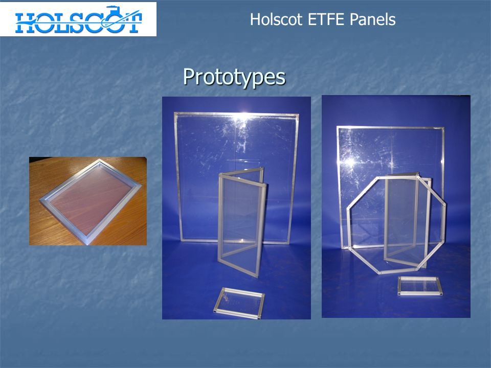 Holscot ETFE Panels Prototypes