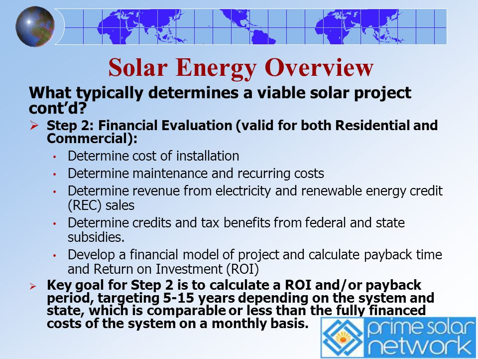 Solar Energy Overview What typically determines a viable solar project cont'd