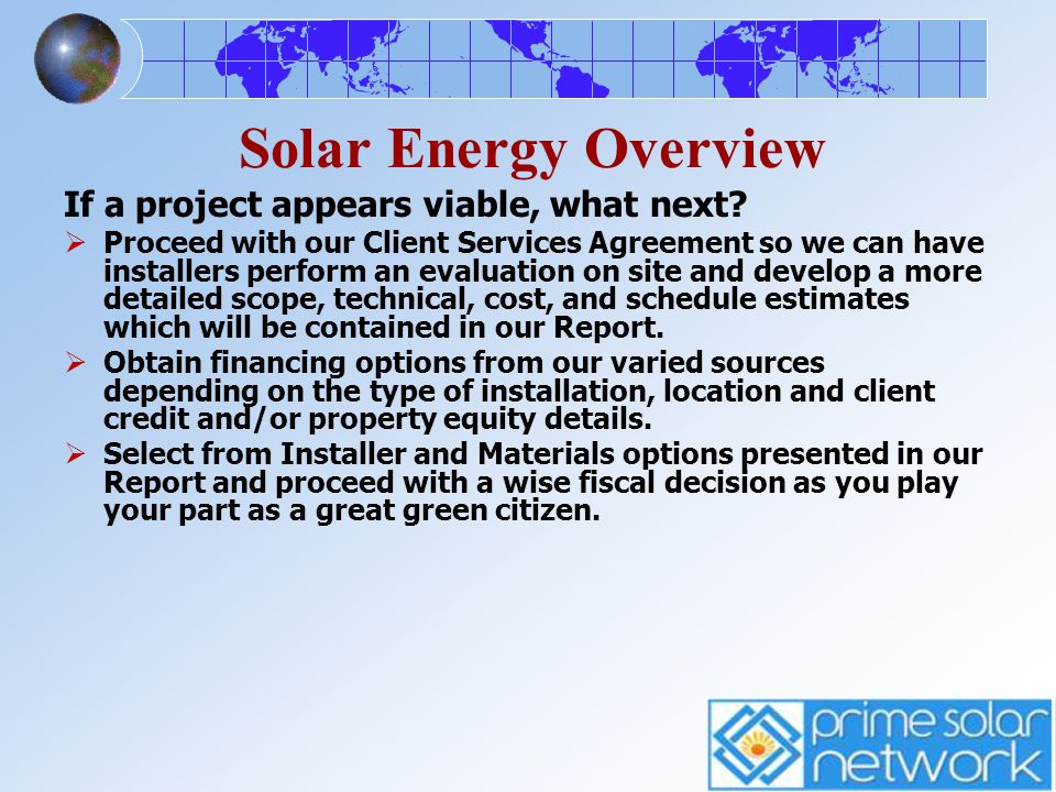 Solar Energy Overview If a project appears viable, what next