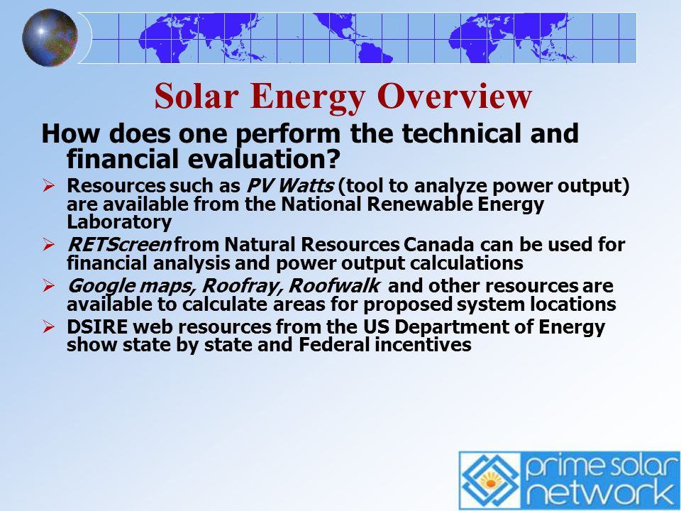 Solar Energy Overview How does one perform the technical and financial evaluation