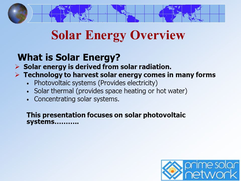Solar Energy Overview What is Solar Energy