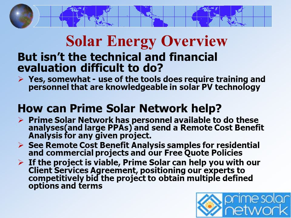 Solar Energy Overview But isn't the technical and financial evaluation difficult to do
