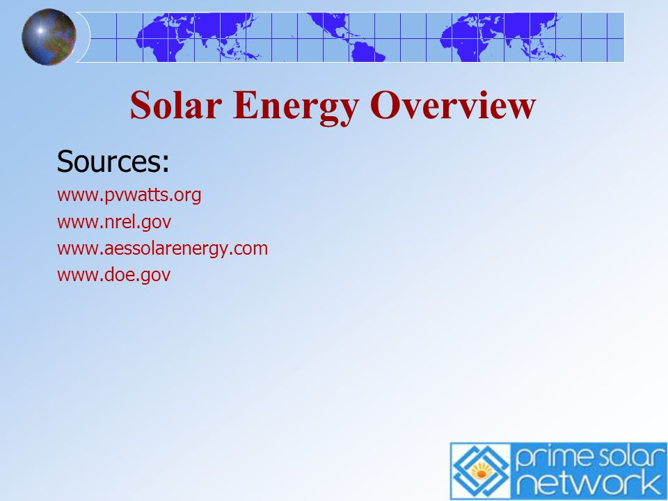 Solar Energy Overview Sources: