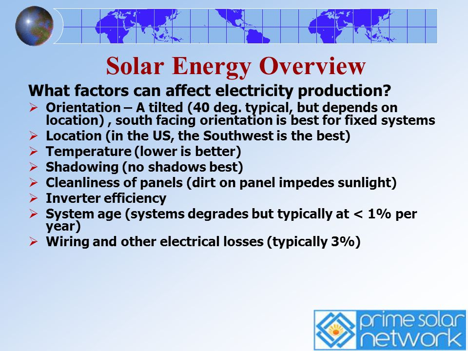 Solar Energy Overview What factors can affect electricity production