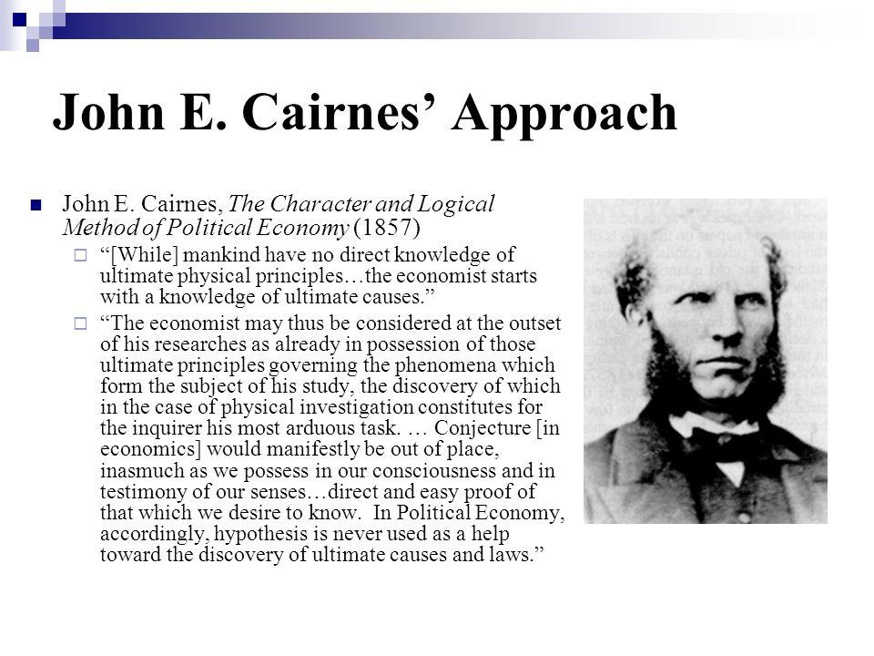 John E. Cairnes' Approach