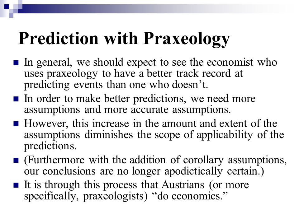 Prediction with Praxeology