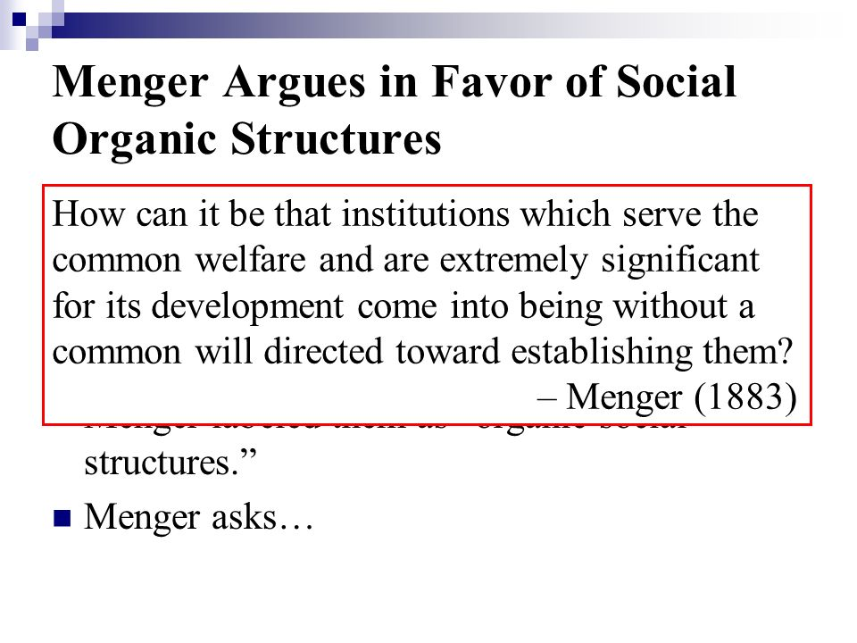 Menger Argues in Favor of Social Organic Structures