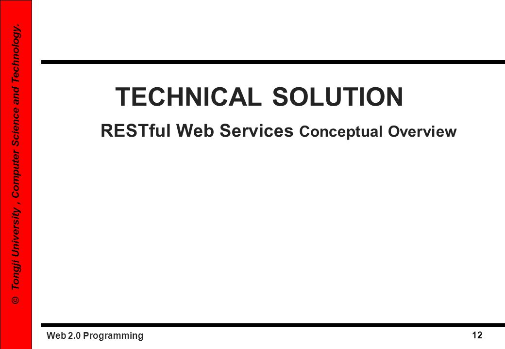 TECHNICAL SOLUTION RESTful Web Services Conceptual Overview