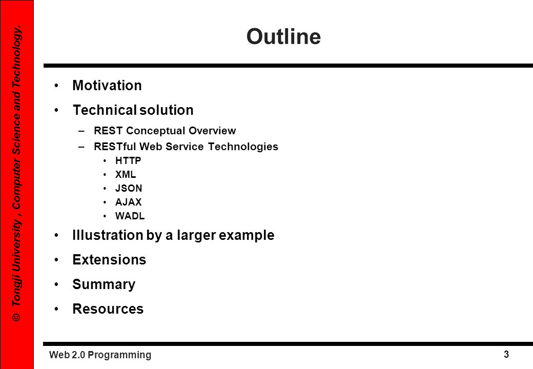 Outline Motivation Technical solution Illustration by a larger example
