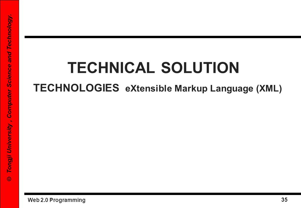 TECHNICAL SOLUTION TECHNOLOGIES eXtensible Markup Language (XML)