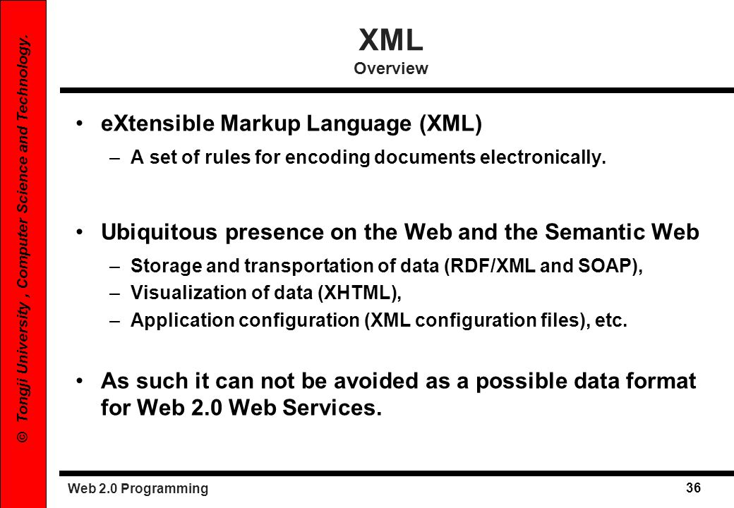 XML Overview eXtensible Markup Language (XML)