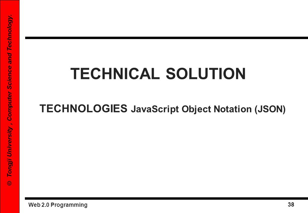 TECHNICAL SOLUTION TECHNOLOGIES JavaScript Object Notation (JSON)