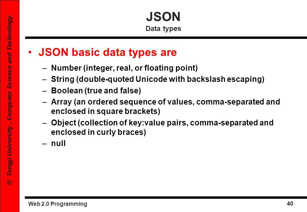 JSON Data types JSON basic data types are