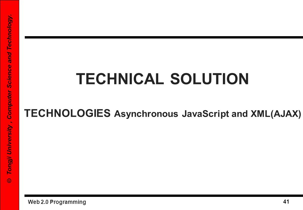 TECHNICAL SOLUTION TECHNOLOGIES Asynchronous JavaScript and XML(AJAX)