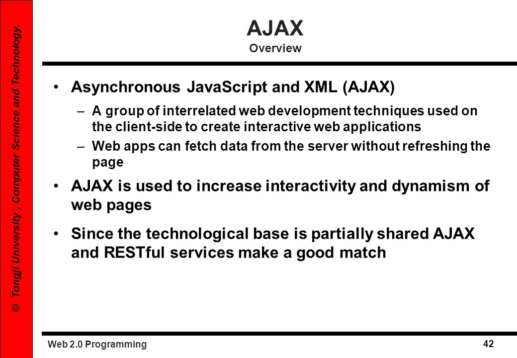 AJAX Overview Asynchronous JavaScript and XML (AJAX)