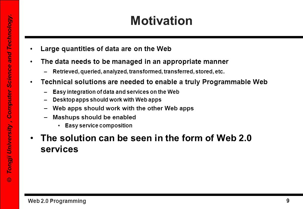 Motivation The solution can be seen in the form of Web 2.0 services