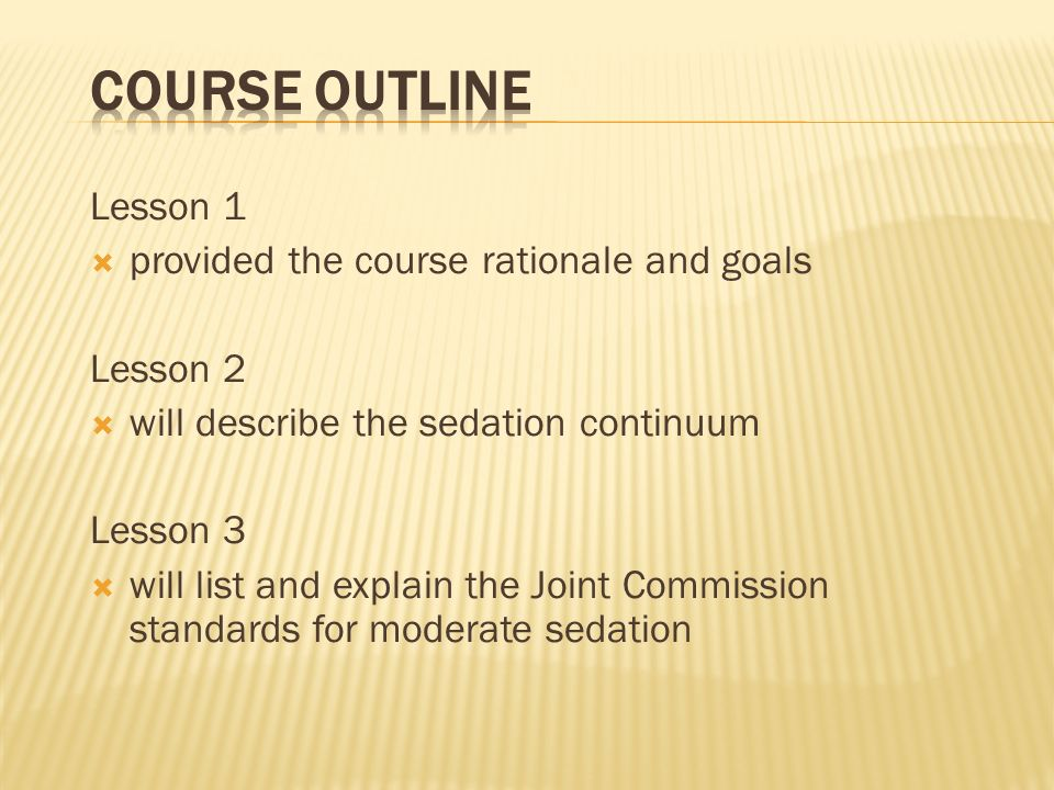 Course Outline Lesson 1 provided the course rationale and goals