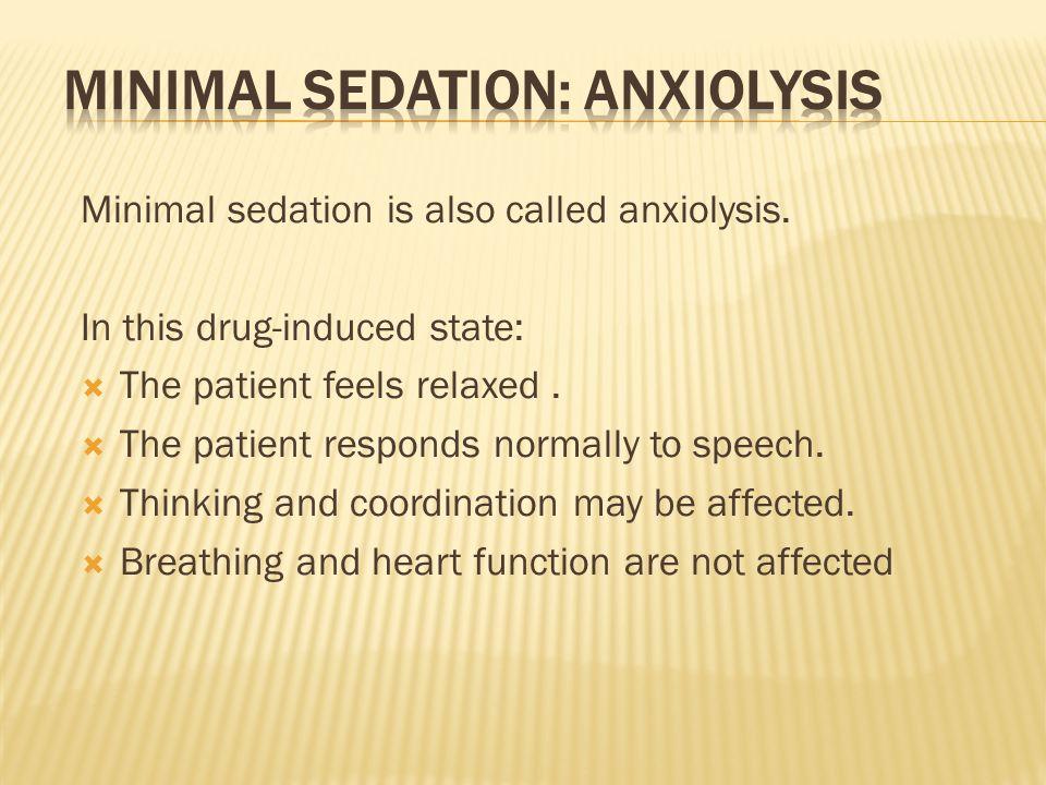 Minimal Sedation: Anxiolysis