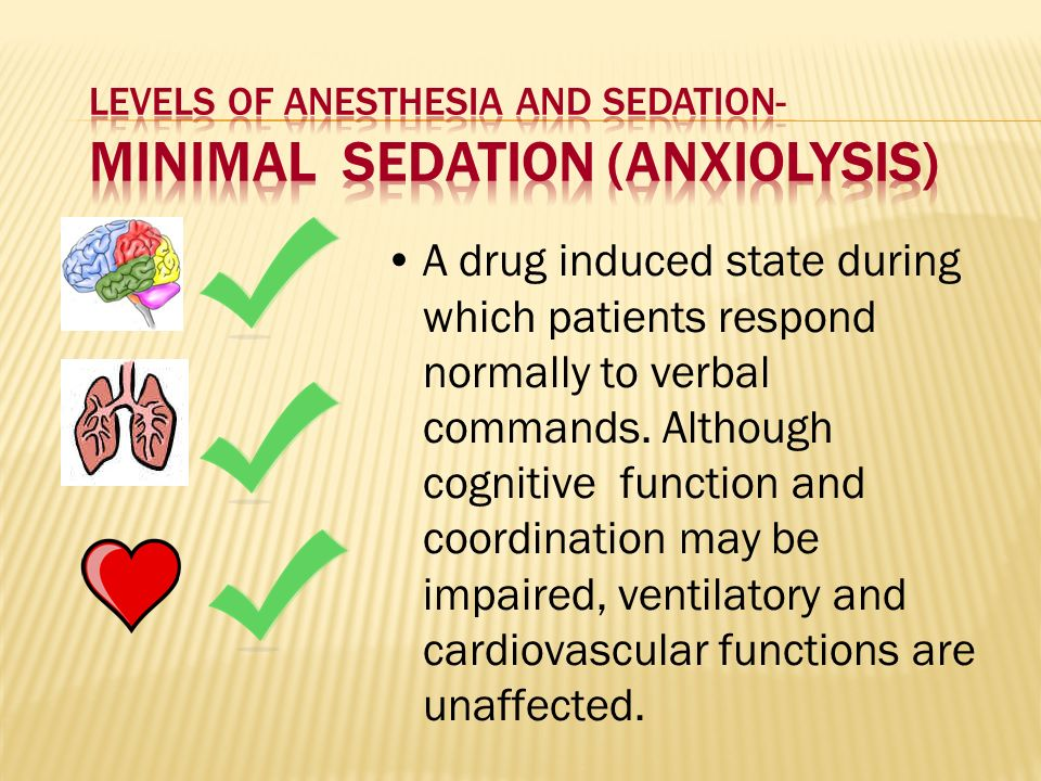Levels of Anesthesia and Sedation- Minimal Sedation (Anxiolysis)