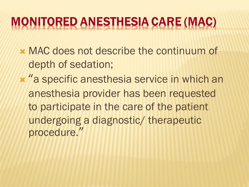 Monitored Anesthesia Care (MAC)