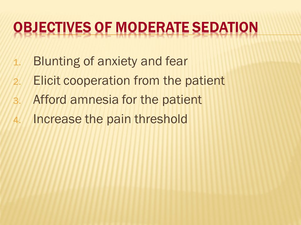 Objectives of Moderate Sedation