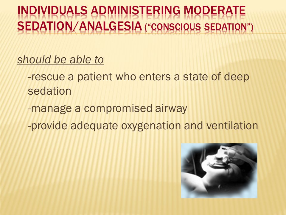 Individuals administering Moderate Sedation/Analgesia ( Conscious Sedation )
