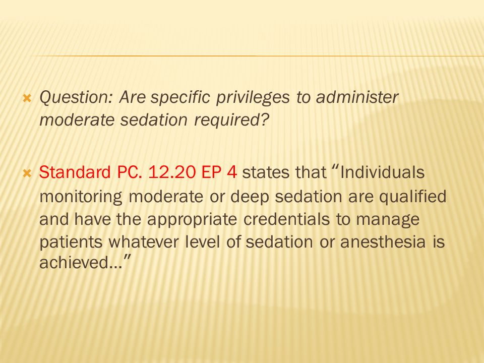 Question: Are specific privileges to administer moderate sedation required