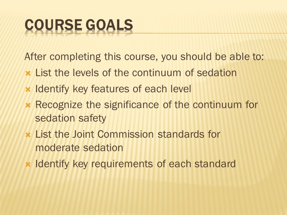 Course Goals After completing this course, you should be able to: