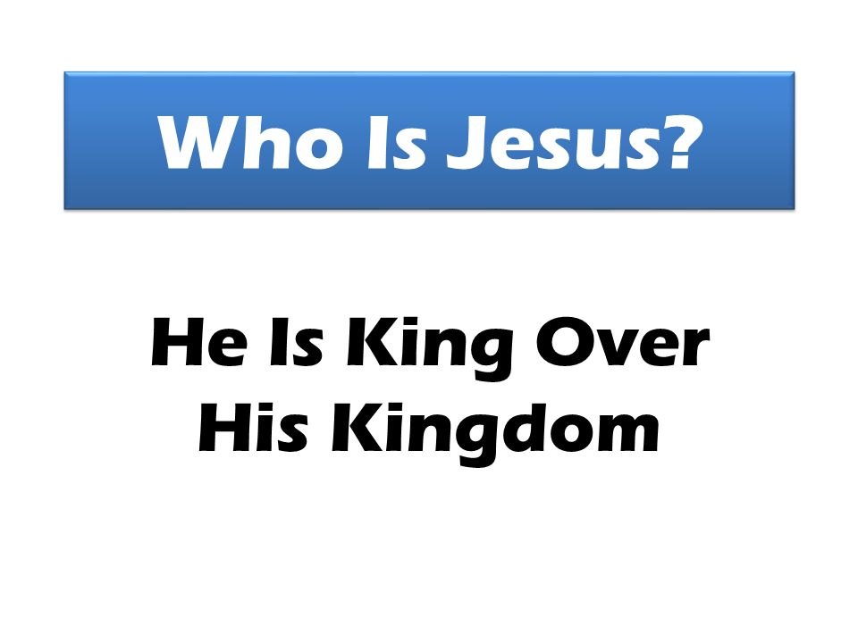 He Is King Over His Kingdom