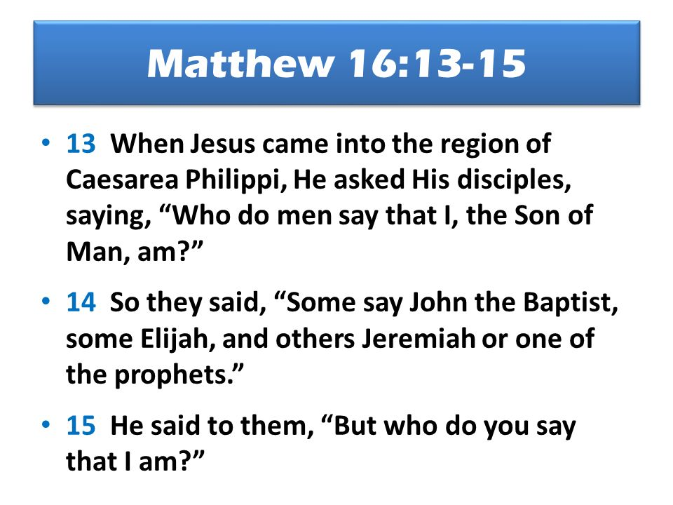 Matthew 16:13-15
