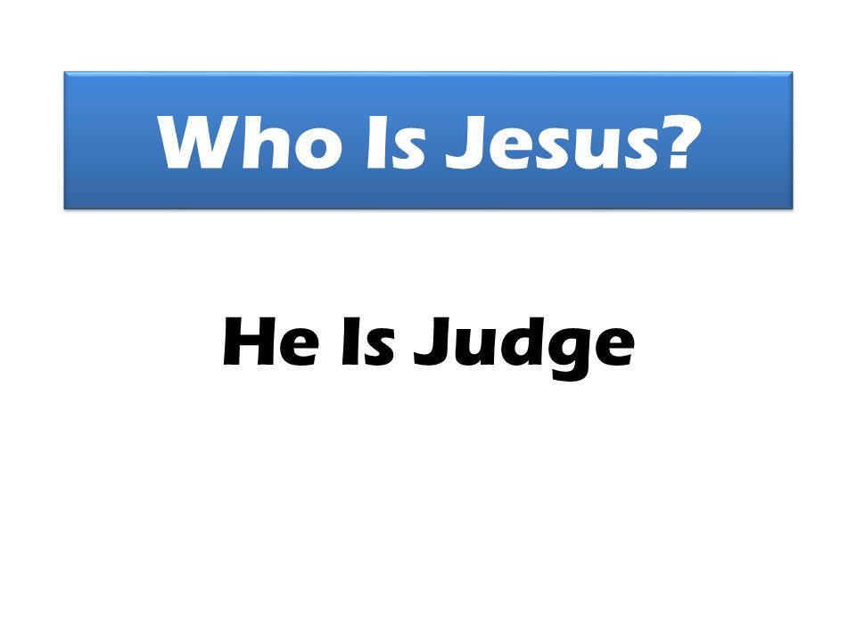 Who Is Jesus He Is Judge