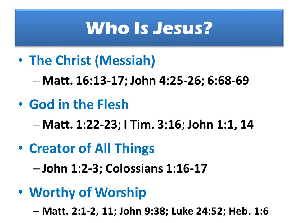 Who Is Jesus The Christ (Messiah) God in the Flesh