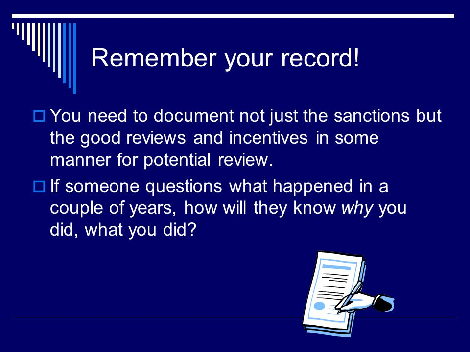 Remember your record! You need to document not just the sanctions but the good reviews and incentives in some manner for potential review.