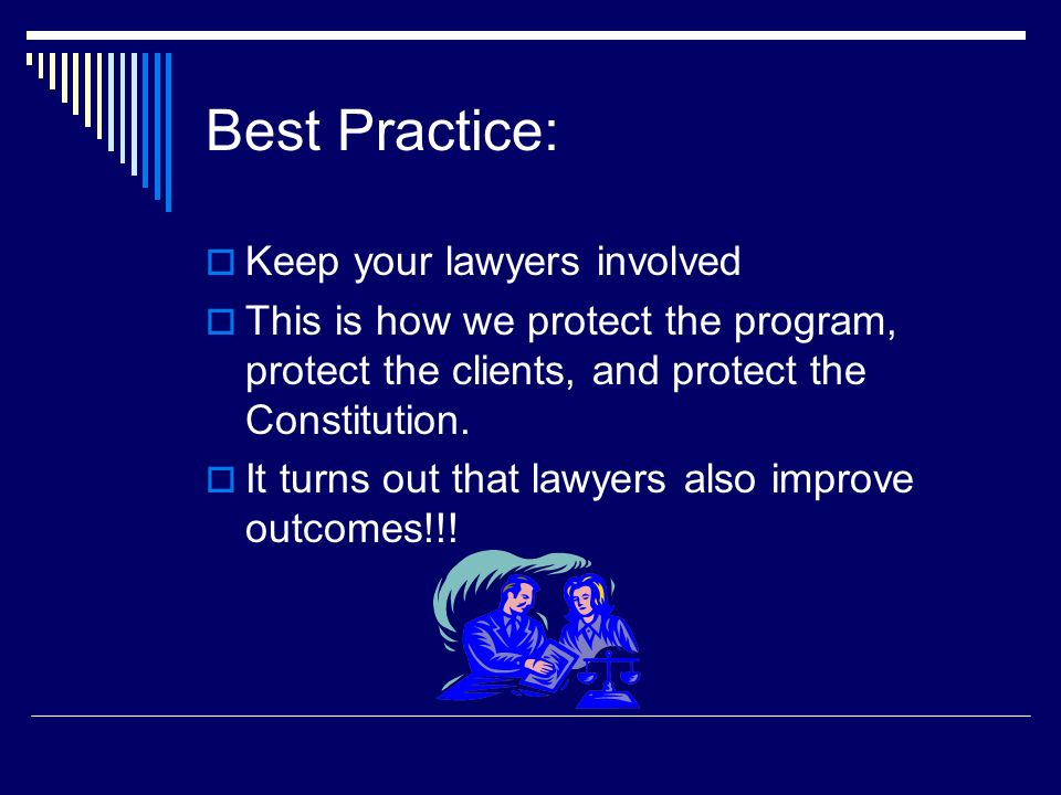 Best Practice: Keep your lawyers involved
