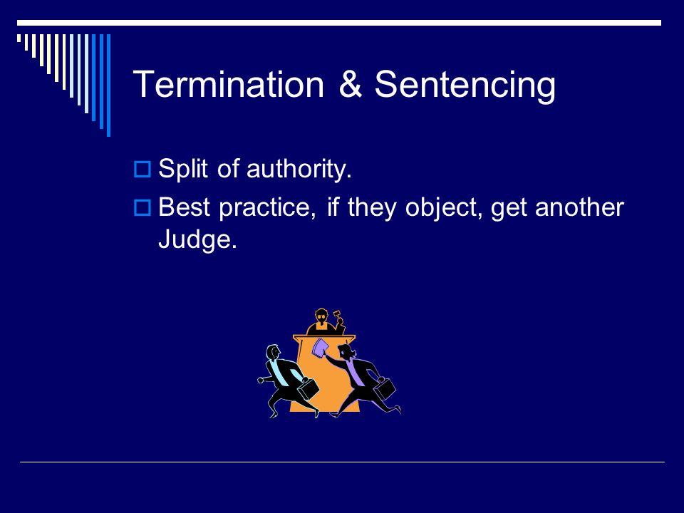 Termination & Sentencing