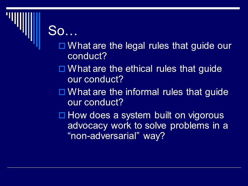 So… What are the legal rules that guide our conduct