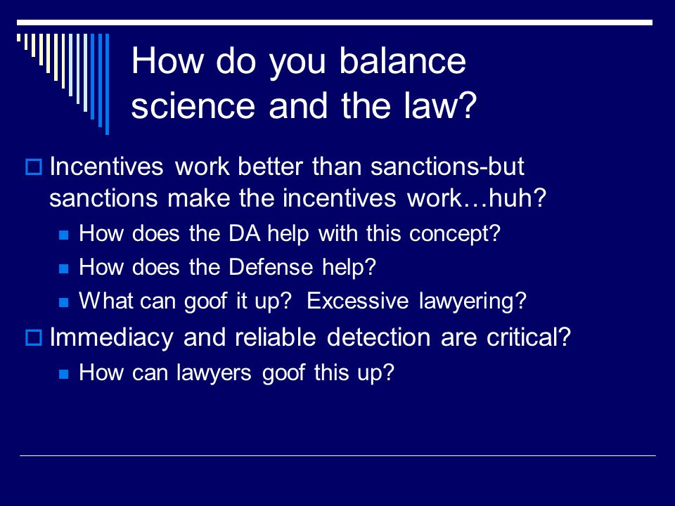 How do you balance science and the law