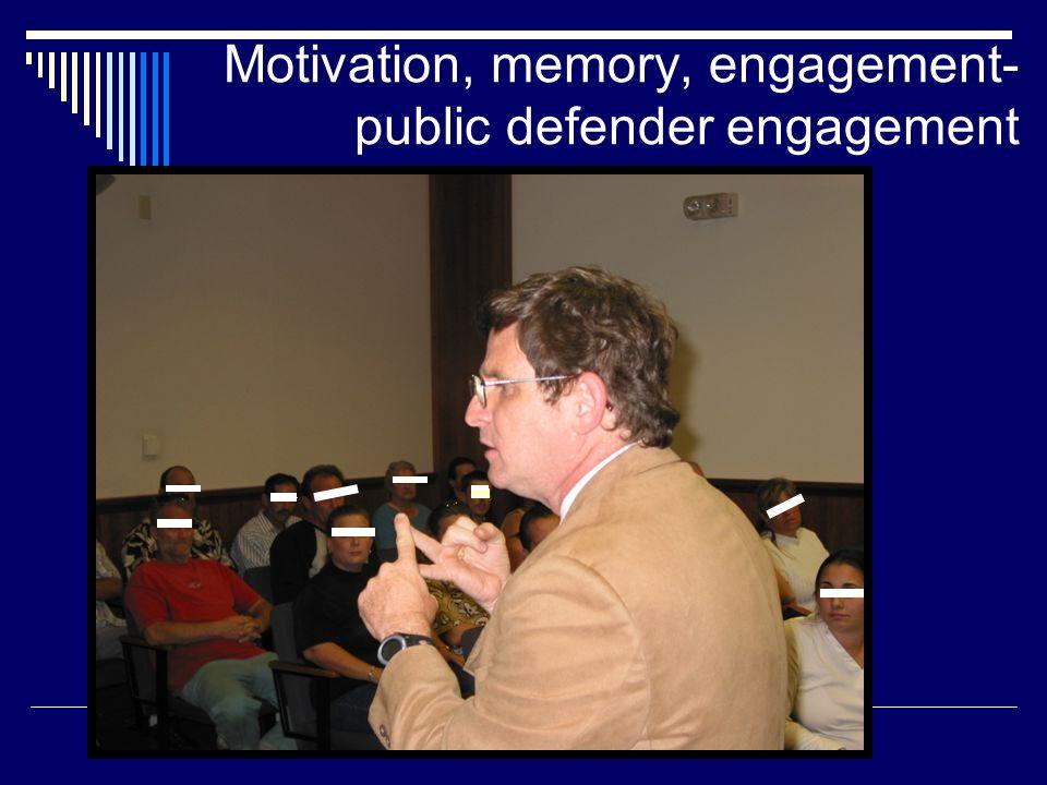 Motivation, memory, engagement-public defender engagement