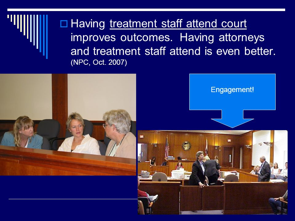 Having treatment staff attend court improves outcomes