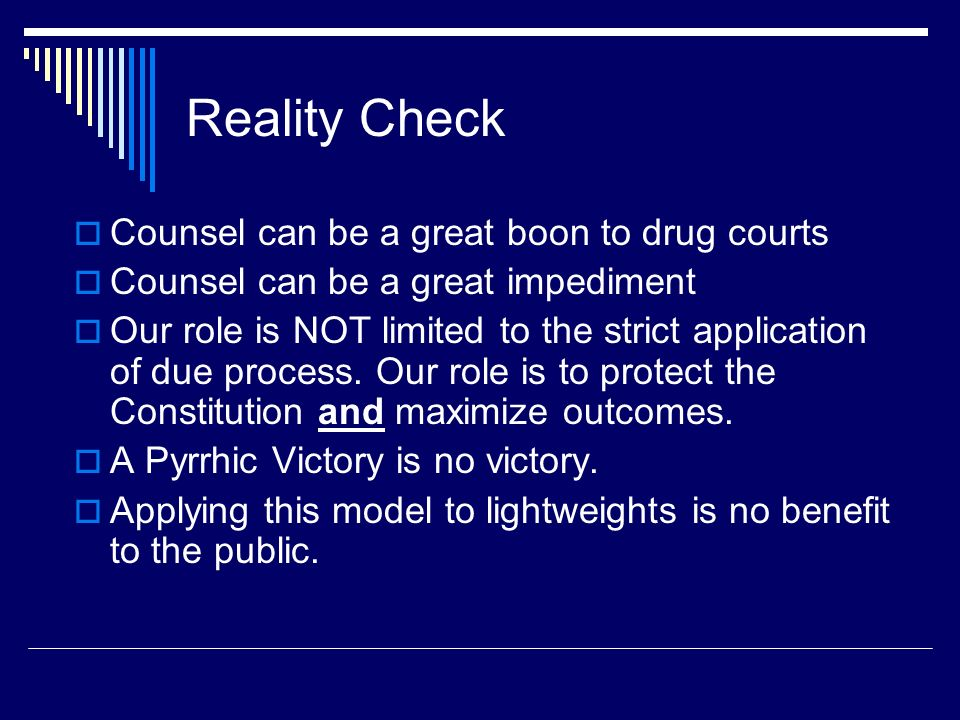 Reality Check Counsel can be a great boon to drug courts