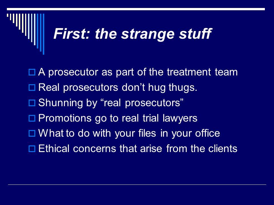 First: the strange stuff
