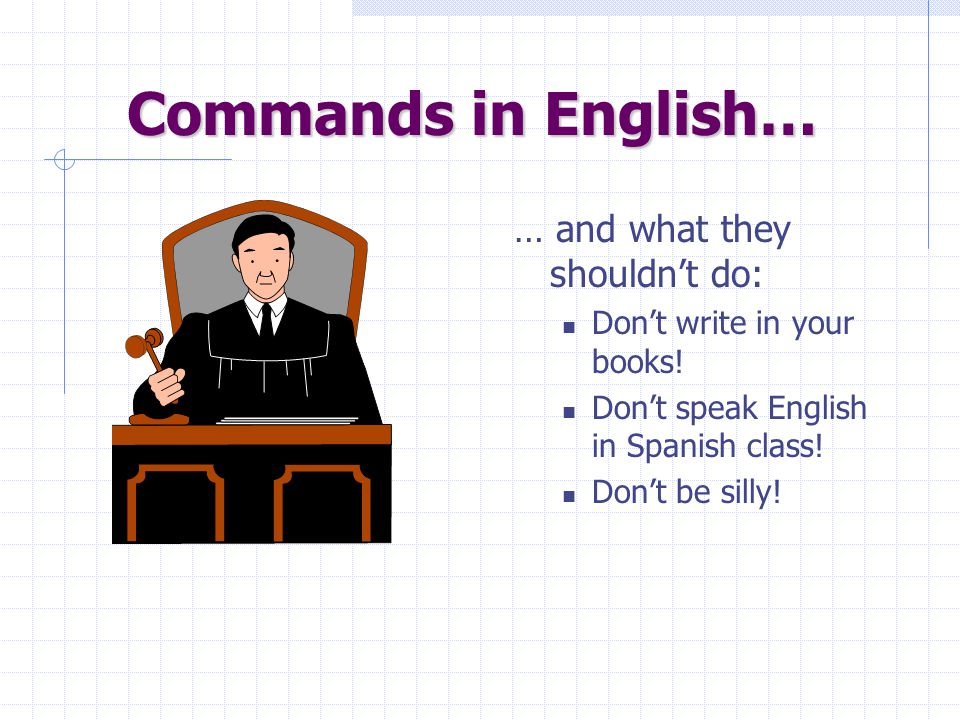 Commands in English… … and what they shouldn't do: